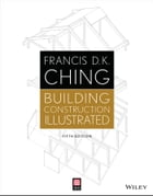 Building Construction Illustrated by Francis D. K. Ching