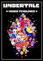 Undertale: Mixed Timelines (Unofficial Undertale Story) by David Berlin