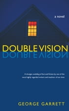 Double Vision: A Novel by George Garrett