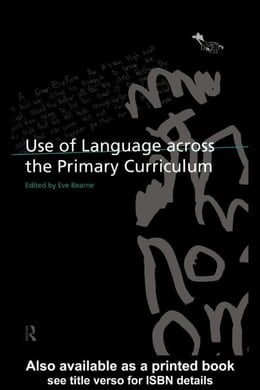 Book Use of Language Across the Primary Curriculum by Bearne, Eve