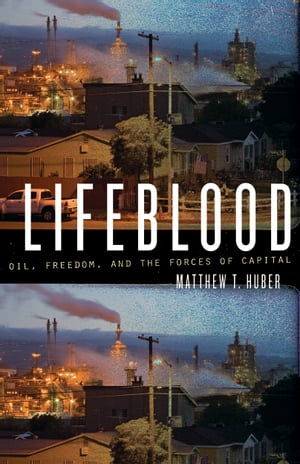 Lifeblood Oil,  Freedom,  and the Forces of Capital