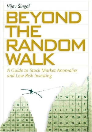 Beyond the Random Walk: A Guide to Stock Market Anomalies and Low-Risk Investing