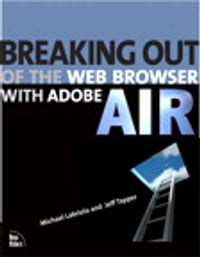 Breaking Out of the Web Browser with Adobe AIR