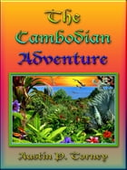 The Cambodian Adventure by Austin P. Torney