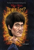 Who Was Bruce Lee? 16ea408b-d540-40a3-b15d-ae3b42fe7e1a