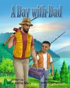 A Day with Dad by Spot Johnie Marx