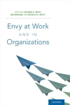 Envy at Work and in Organizations by Richard H. Smith