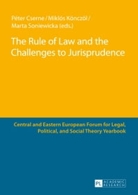 The Rule of Law and the Challenges to Jurisprudence: Selected Papers Presented at the Fourth…