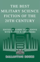 The Best Military Science Fiction of the 20th Century by Harry Turtledove