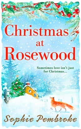 Book Christmas at Rosewood: The perfect Christmas short story to curl up with festive season! by Sophie Pembroke
