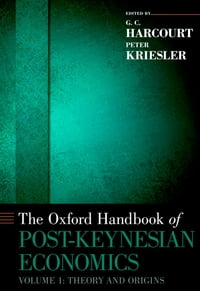 The Oxford Handbook of Post-Keynesian Economics, Volume 1: Critiques and Methodology