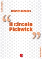 Il Circolo Pickwick (The Pickwick Papers) by Charles Dickens