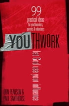 YOUthwork: Let God Use Your Influence by Pearson,Don,and Santhouse,Paul