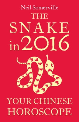 Book The Snake in 2016: Your Chinese Horoscope by Neil Somerville