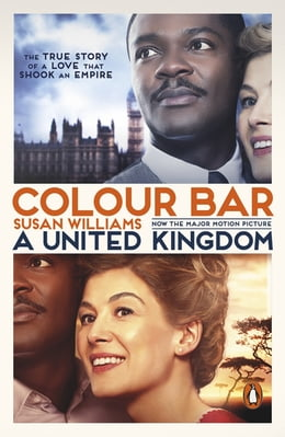 Book Colour Bar: The triumph of Seretse Khama and His Nation by Susan Williams