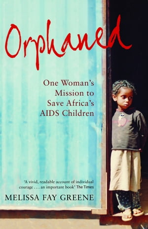 Orphaned One Woman's Mission to Save Africa's AIDS Children