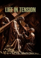 Life in Tension: Reflections on the Beatitudes by Stephen W Hiemstra