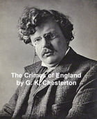 The Crimes of England by G .K. Chesterton