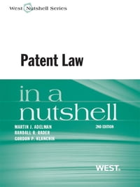 Adelman, Rader, and Klancnik's Patent Law in a Nutshell, 2d