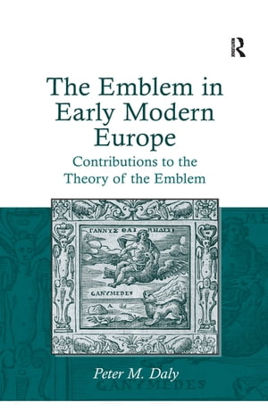The Emblem in Early Modern Europe Contributions to the Theory of the Emblem