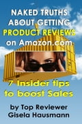 Naked Truths About Getting Product Reviews on Amazon.com: 7 Insider tips to boost Sales