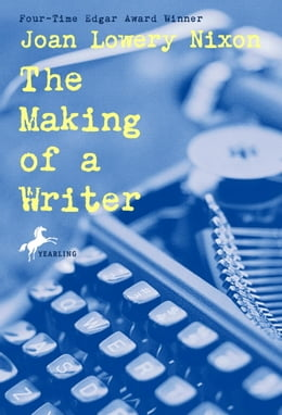 Book The Making of a Writer by Joan Lowery Nixon