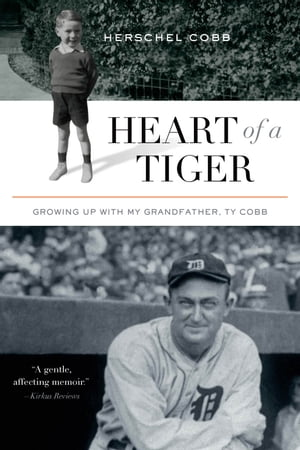 Heart of a Tiger Growing up with My Grandfather,  Ty Cobb