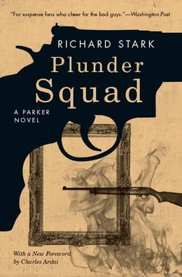 Book Plunder Squad: A Parker Novel by Richard Stark