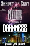 10th Anniversary: Shades of Gray #1 Noir, City Shrouded By Darkness 9416db28-5633-48b6-b306-e516256f3a47