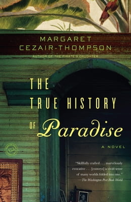 Book The True History of Paradise: A Novel by Margaret Cezair-Thompson