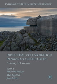 Industrial Collaboration in Nazi-Occupied Europe: Norway in Context