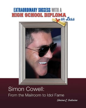 Simon Cowell From the Mailroom to Idol Fame