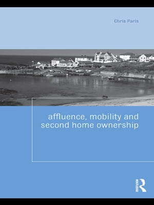 Affluence,  Mobility and Second Home Ownership