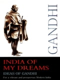 India of My Dreams: Ideas of Gandhi for a Vibrant and Prosperous Modern India 4db96da6-5e86-4fd5-8d57-9367d5b3d997