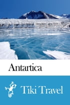 Antarctica Travel Guide - Tiki Travel by Tiki Travel