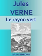 Le rayon vert: Edition intégrale by Jules VERNE