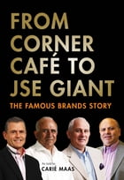 From Corner Café to JSE Giant: The Famous Brands Story by Carié Maas