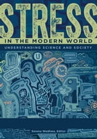 Stress in the Modern World: Understanding Science and Society [2 volumes] by Serena Wadhwa