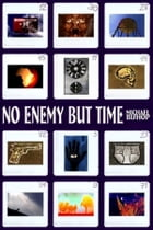 No Enemy But Time