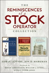 The Reminiscences of a Stock Operator Collection: The Classic Book, The Illustrated Edition, and…
