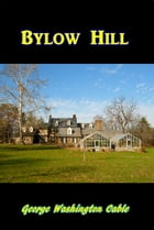 Bylow Hill by George W. Cable