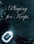 Playing for Keeps 45e8f34b-7105-4ebf-847d-68cf3c1d4421