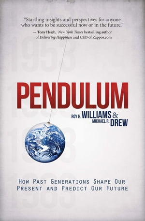 Pendulum How Past Generations Shape Our Present and Predict Our Future