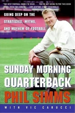 Book Sunday Morning Quarterback: Going Deep on the Strategies, Myths, and Mayhem of Football by Phil Simms