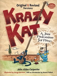 Krazy Kat, A Jazz Pantomime for Piano: Original and Revised Versions