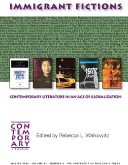 Book Immigrant Fictions: Contemporary Literature in an Age of Globalization by Walkowitz, Rebecca