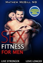 Sex Fitness for Men by Mathew H McGill
