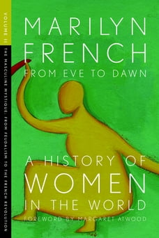 From Eve to Dawn, A History of Women in the World, Volume II: The Masculine Mystique: From…