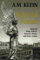 Selected Poems: A.M. Klein