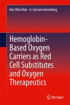 Hemoglobin-Based Oxygen Carriers as Red Cell Substitutes and Oxygen Therapeutics